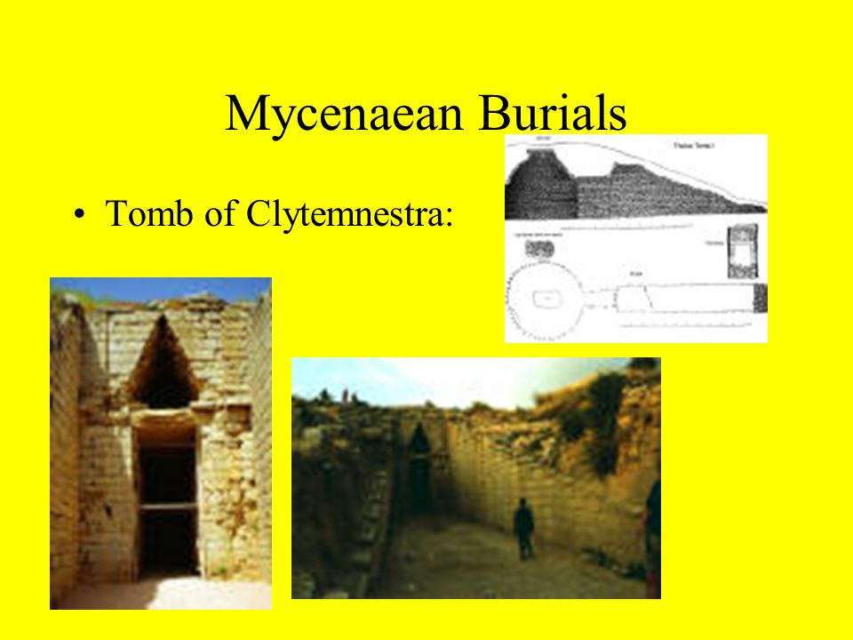Mycenaean Burials Tomb of Clytemnestra: