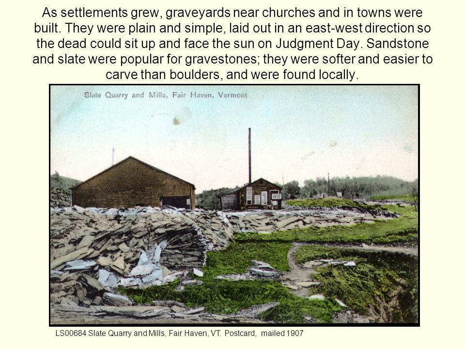 As settlements grew, graveyards near churches and in towns were built.