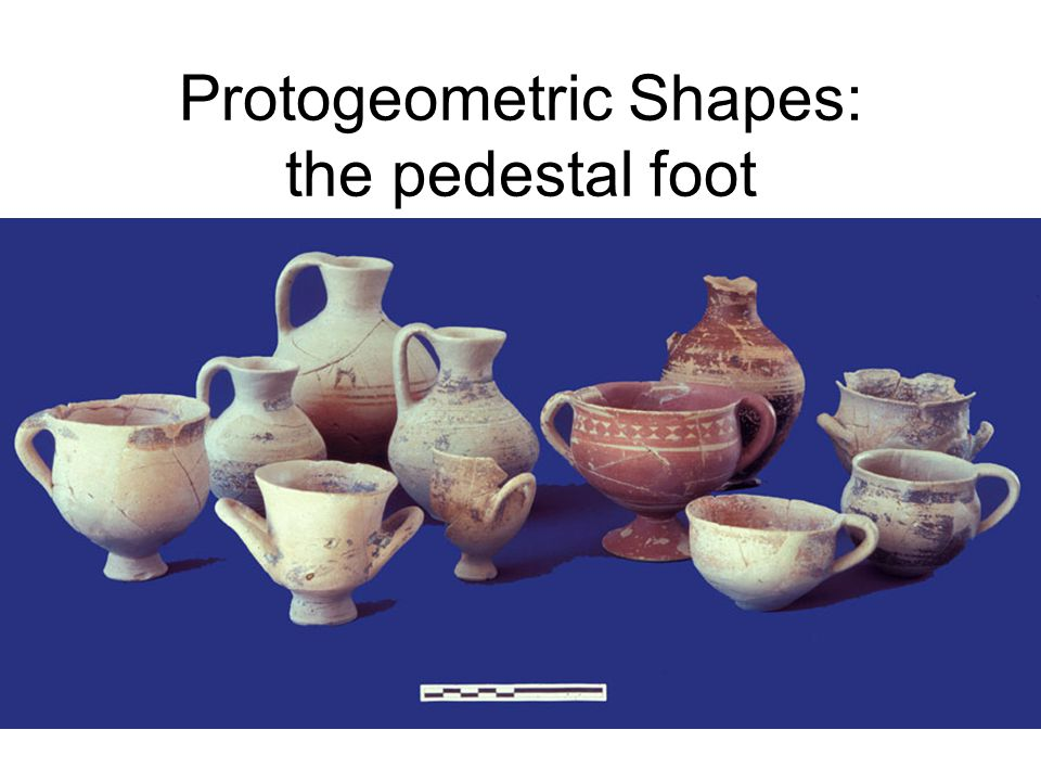 Protogeometric Shapes: the pedestal foot