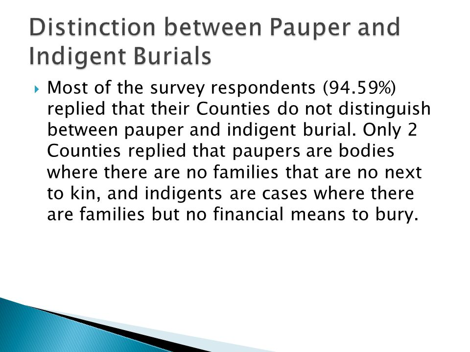  Most of the survey respondents (94.59%) replied that their Counties do not distinguish between pauper and indigent burial.