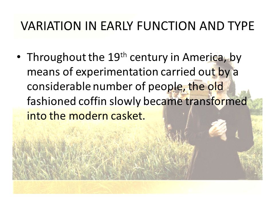 VARIATION IN EARLY FUNCTION AND TYPE Throughout the 19 th century in America, by means of experimentation carried out by a considerable number of peop
