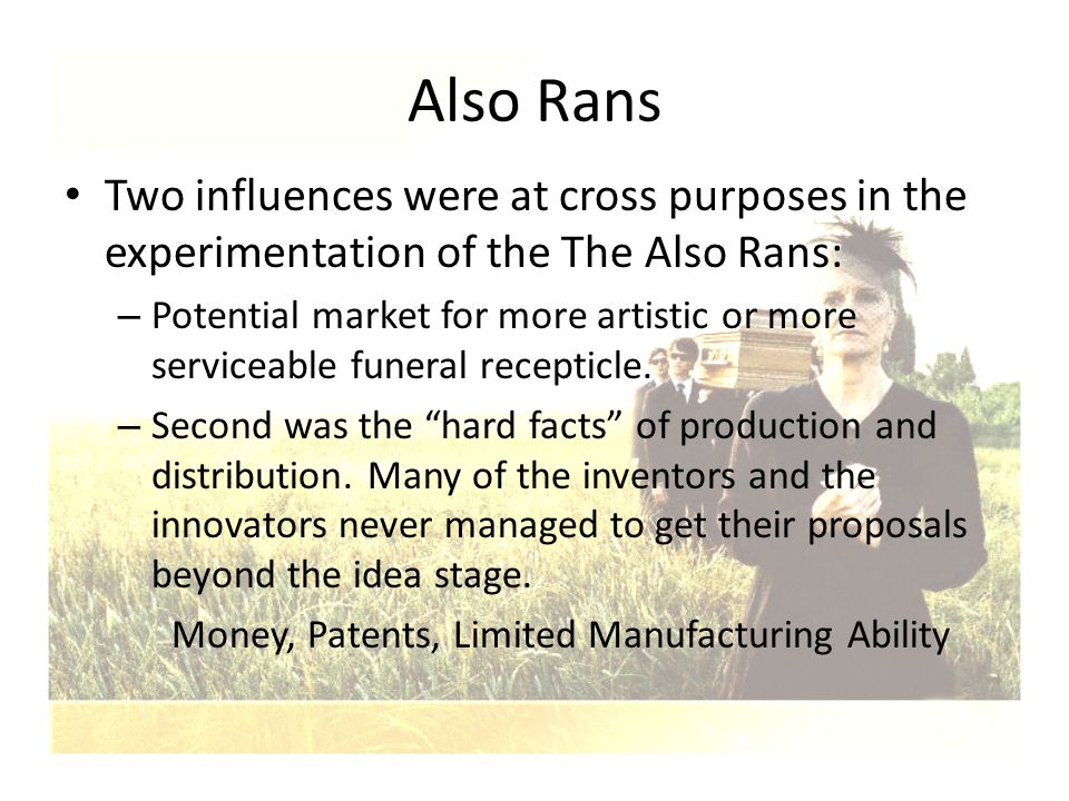 Also Rans Two influences were at cross purposes in the experimentation of the The Also Rans: – Potential market for more artistic or more serviceable