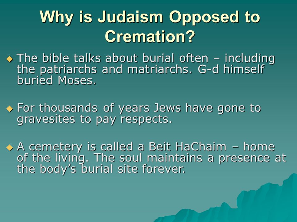 Why is Judaism Opposed to Cremation.