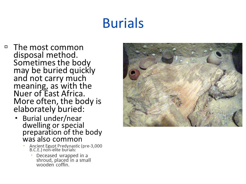 Burials  The most common disposal method.