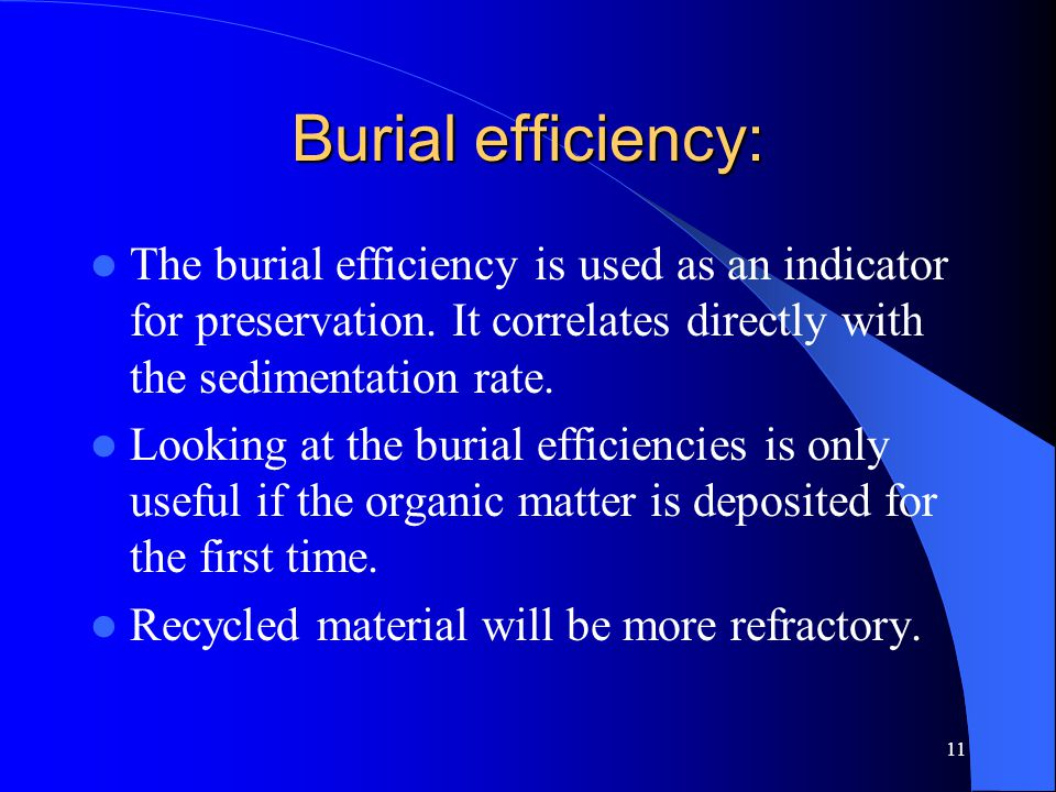 11 Burial efficiency: The burial efficiency is used as an indicator for preservation.