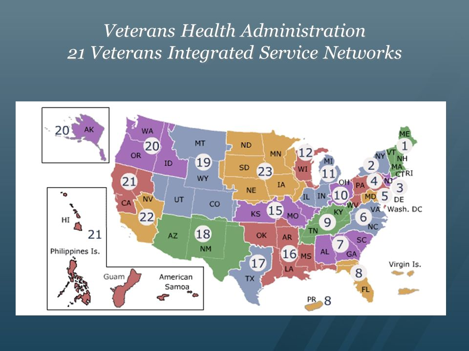 Veterans Health Administration 21 Veterans Integrated Service Networks