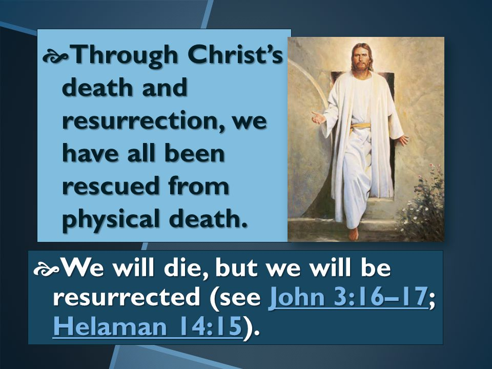PPPPhysical death is part of Heavenly Father's plan.