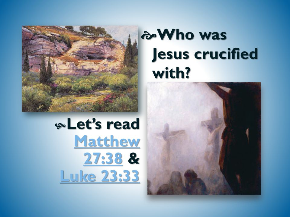  By  By what two names is the place where Jesus was crucified known.