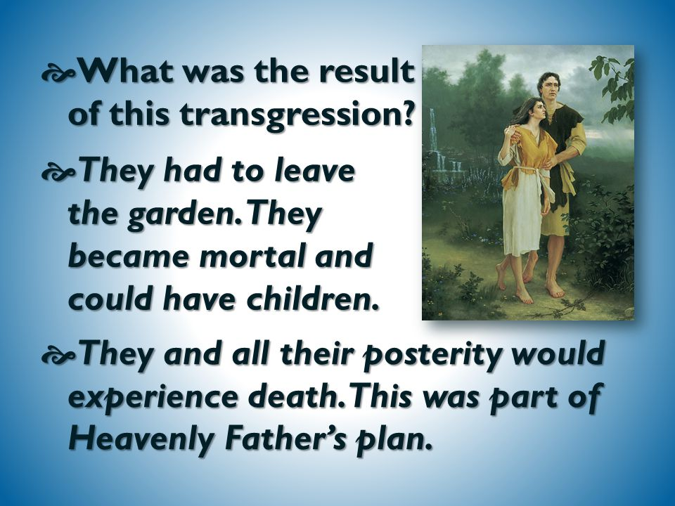 HHHHow did Adam and Eve transgress one of Heavenly Father's commandments in the Garden of Eden.