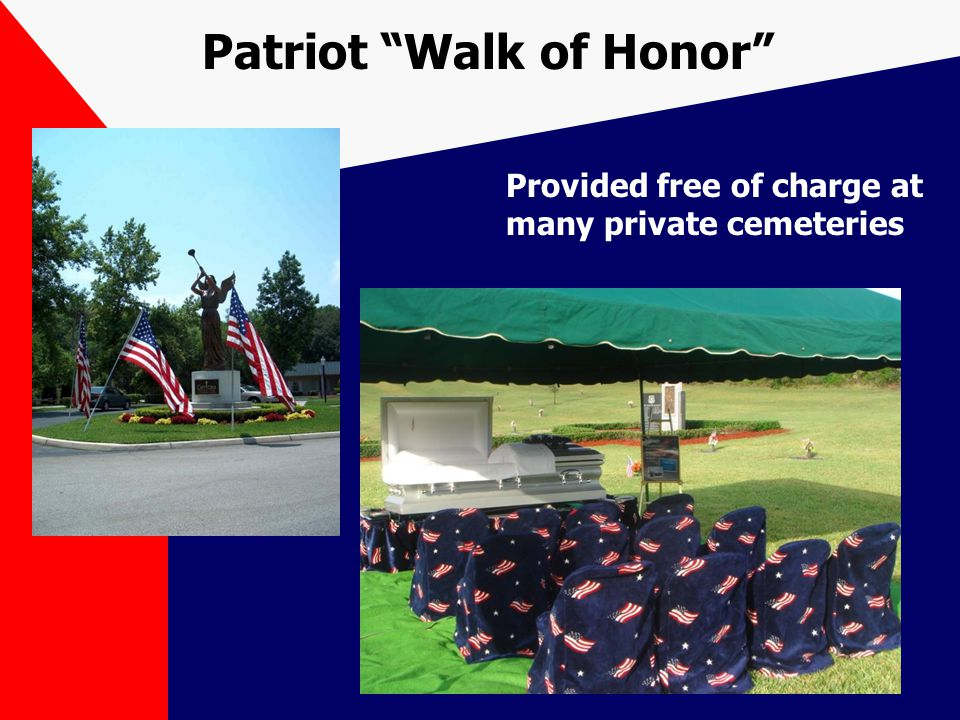 Patriot Walk of Honor Provided free of charge at many private cemeteries
