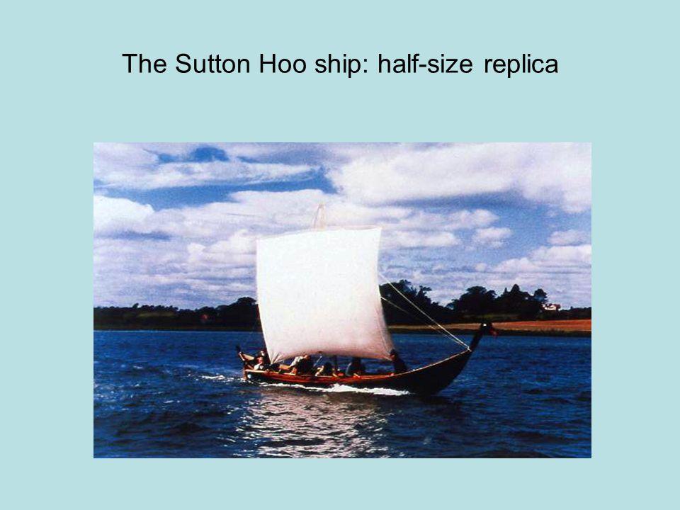 The Sutton Hoo ship: half-size replica