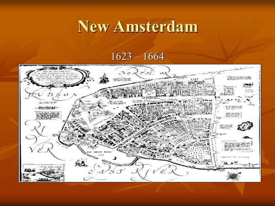 New Amsterdam 1623 – 1664
