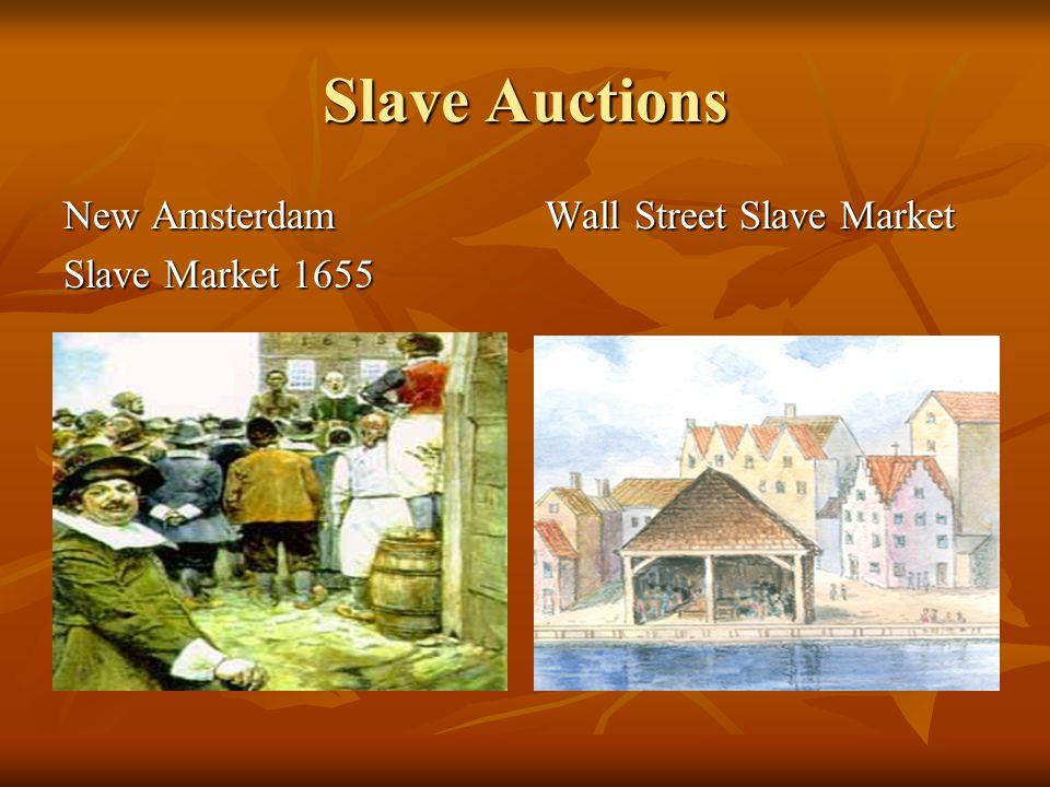 Slave Auctions New Amsterdam Slave Market 1655 Wall Street Slave Market
