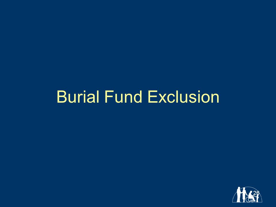 26 Burial Fund Exclusion