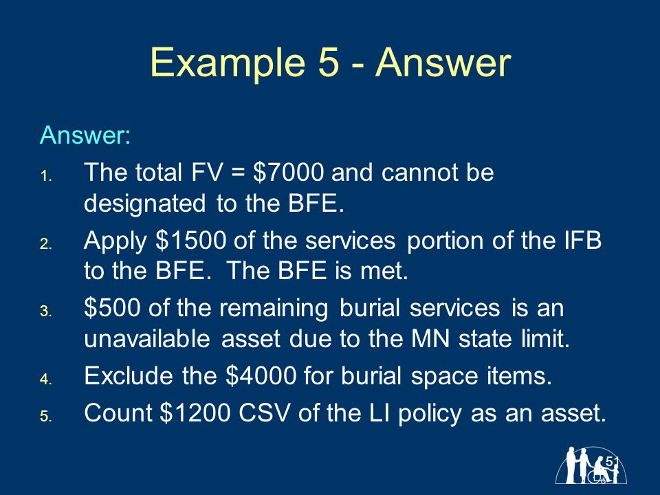 51 Example 5 - Answer Answer: 1. The total FV = $7000 and cannot be designated to the BFE.