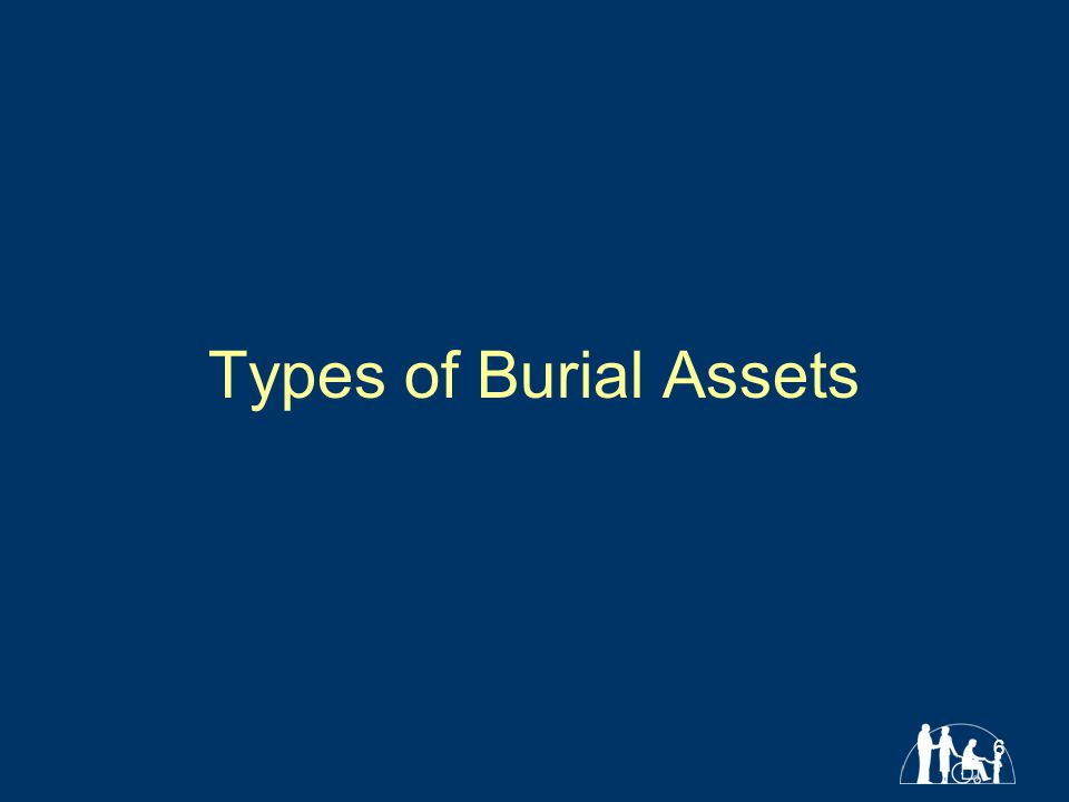 6 Types of Burial Assets