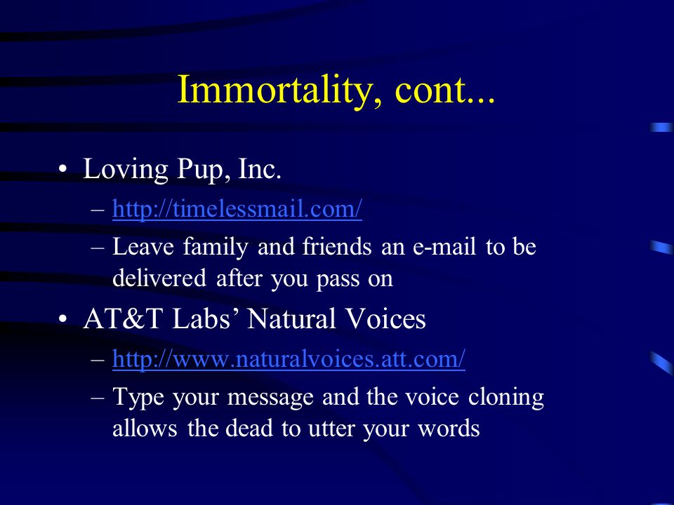 Immortality, cont... Loving Pup, Inc.