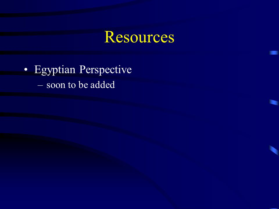 Resources Egyptian Perspective –soon to be added