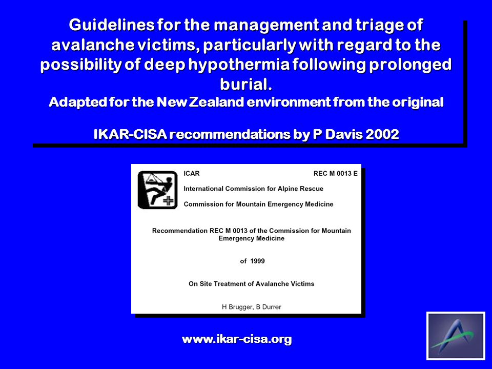 Guidelines for the management and triage of avalanche victims, particularly with regard to the possibility of deep hypothermia following prolonged bur