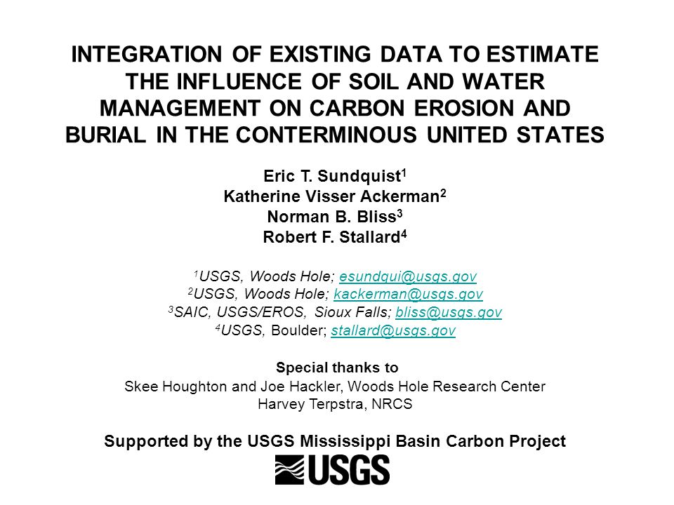 INTEGRATION OF EXISTING DATA TO ESTIMATE THE INFLUENCE OF SOIL AND WATER MANAGEMENT ON CARBON EROSION AND BURIAL IN THE CONTERMINOUS UNITED STATES Eric T.