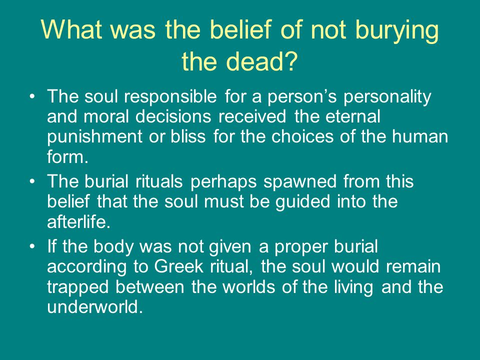 What was the belief of not burying the dead.