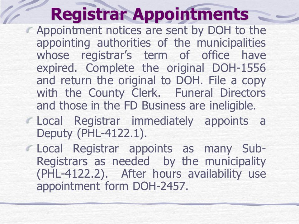 Registrar Appointments Appointment notices are sent by DOH to the appointing authorities of the municipalities whose registrar's term of office have e