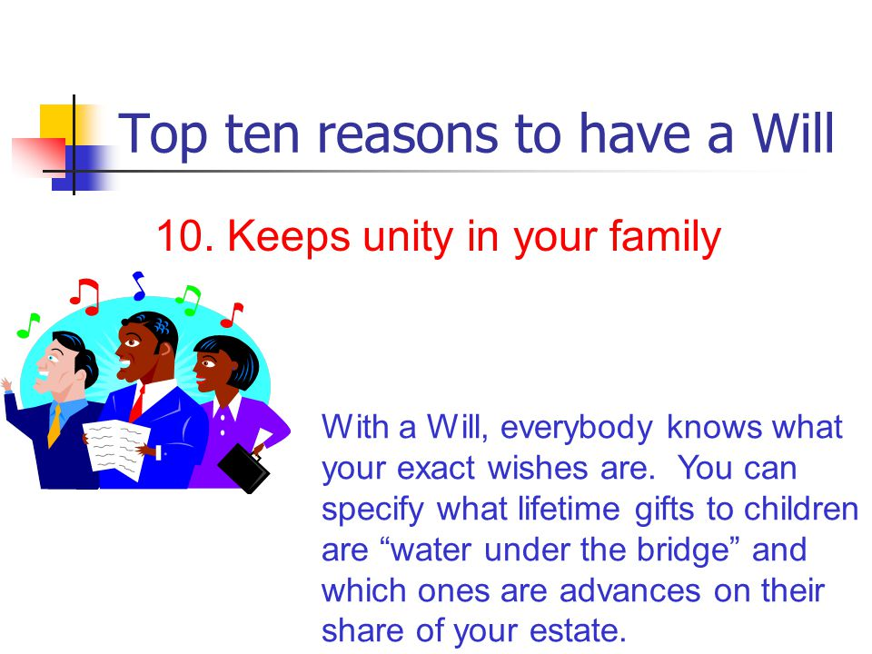 Top ten reasons to have a Will 2.