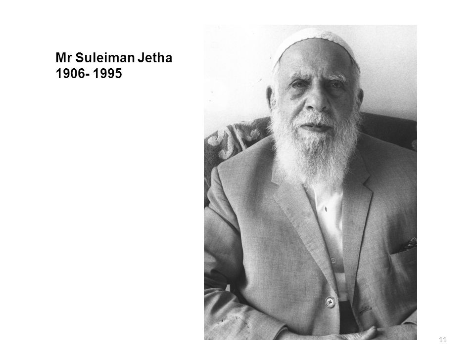 11 Mr Suleiman Jetha 1906- 1995
