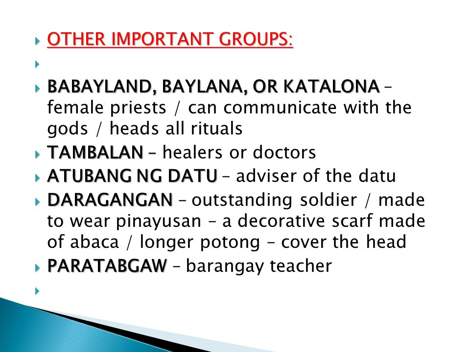  OTHER IMPORTANT GROUPS:   BABAYLAND, BAYLANA, OR KATALONA  BABAYLAND, BAYLANA, OR KATALONA – female priests / can communicate with the gods / hea