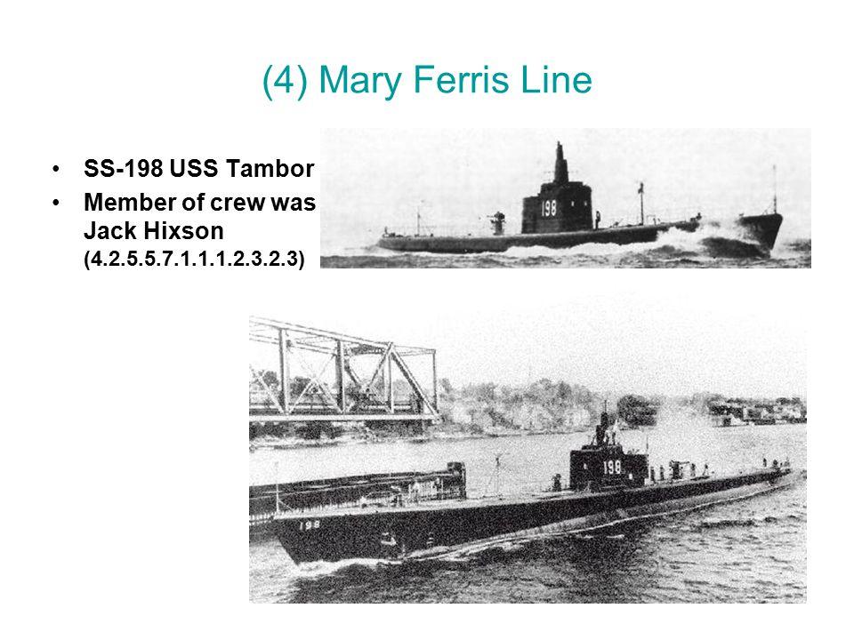 (4) Mary Ferris Line SS-198 USS Tambor Member of crew was Jack Hixson (4.2.5.5.7.1.1.1.2.3.2.3)