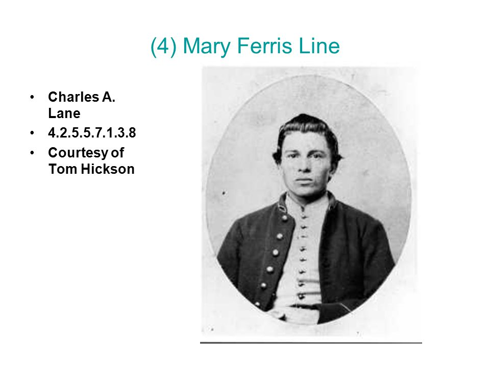 (4) Mary Ferris Line Charles A. Lane 4.2.5.5.7.1.3.8 Courtesy of Tom Hickson