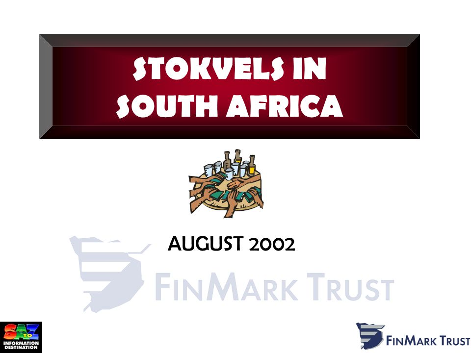 AUGUST 2002 STOKVELS IN SOUTH AFRICA