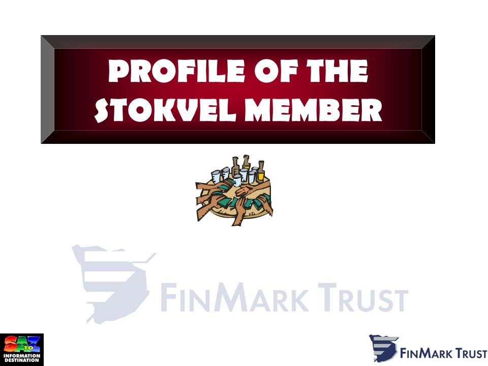 PROFILE OF THE STOKVEL MEMBER