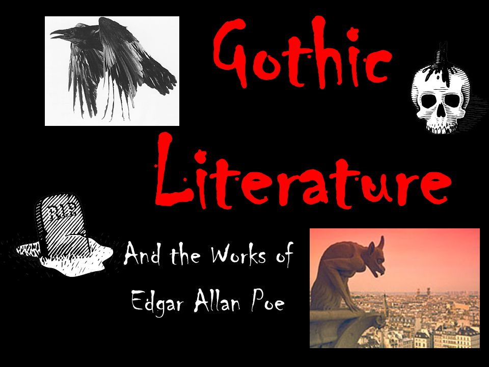 The Gothic Tradition Began in Europe Began in Europe First Gothic Work: First Gothic Work: –1765 The Castle of Otranto – Horace Walpole Two Early Works: Two Early Works: –Mary Shelly's Frankenstein, or The Modern Prometheus (1818) –Bram Stoker's Dracula (1897)