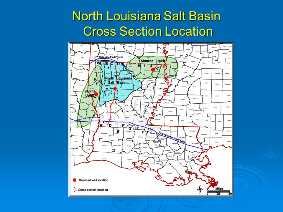 North Louisiana Salt Basin Cross Section Location Cross Section Location K'