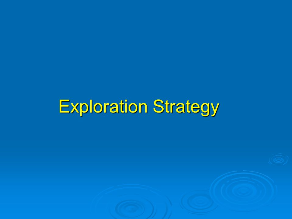 Exploration Strategy