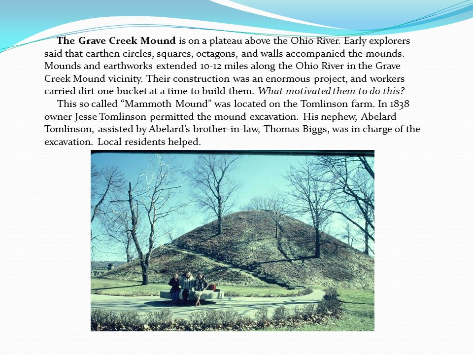 The Grave Creek Mound is on a plateau above the Ohio River.
