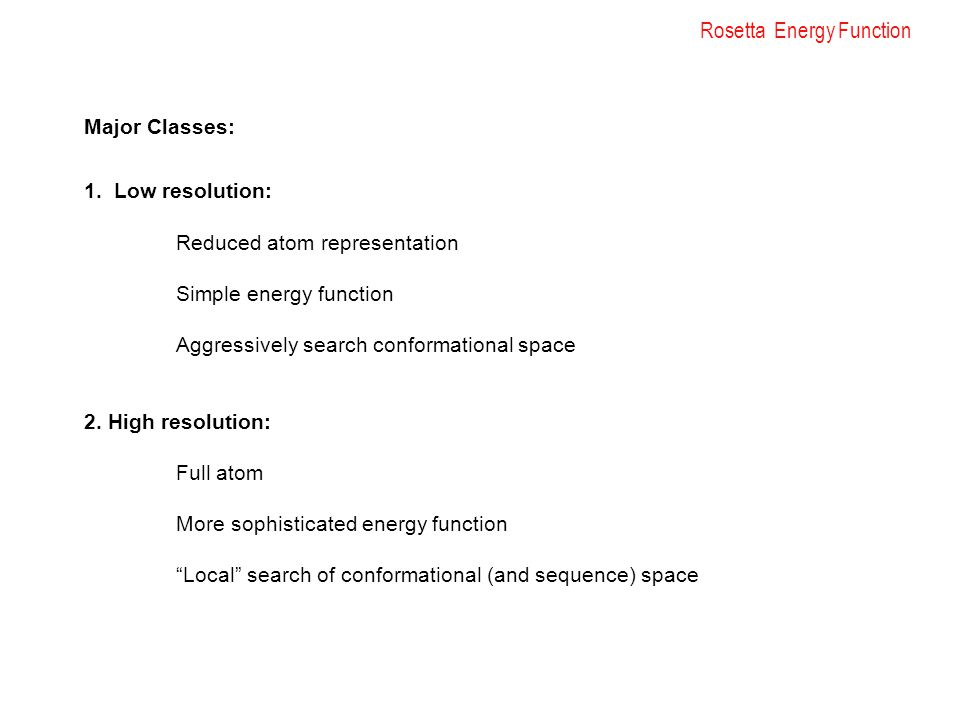 Rosetta Energy Function Major Classes: 1.