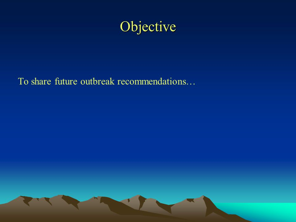 Objective To share future outbreak recommendations…