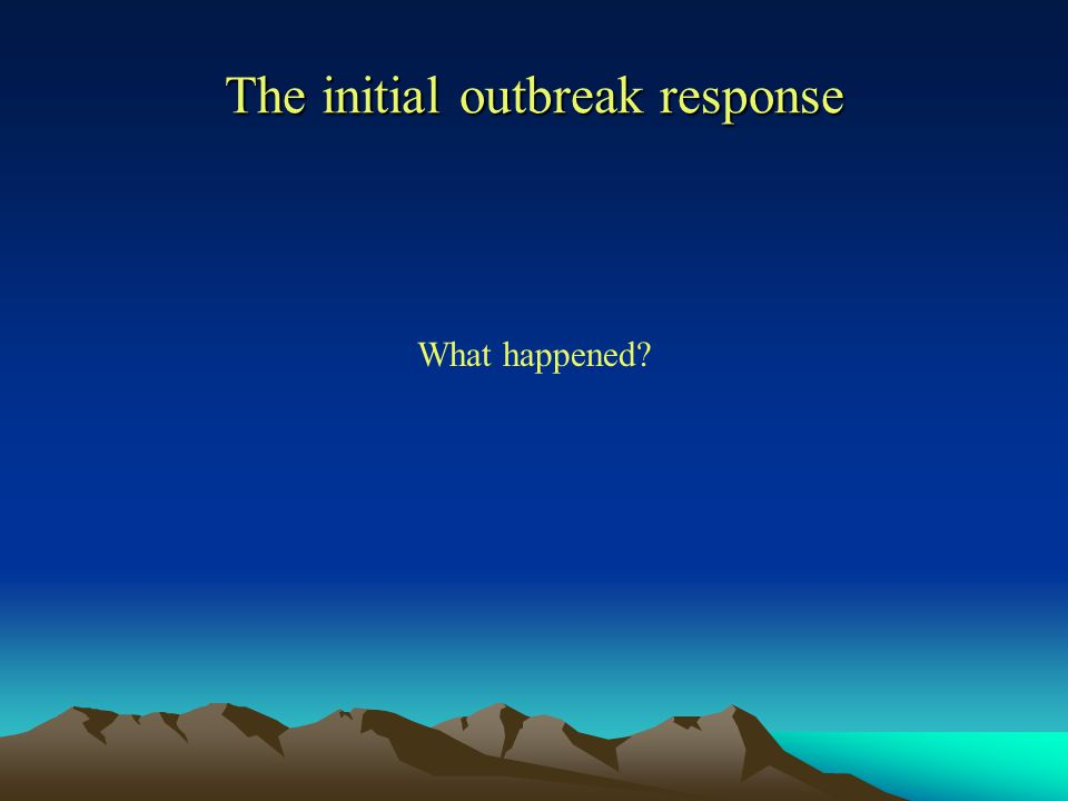 The initial outbreak response What happened