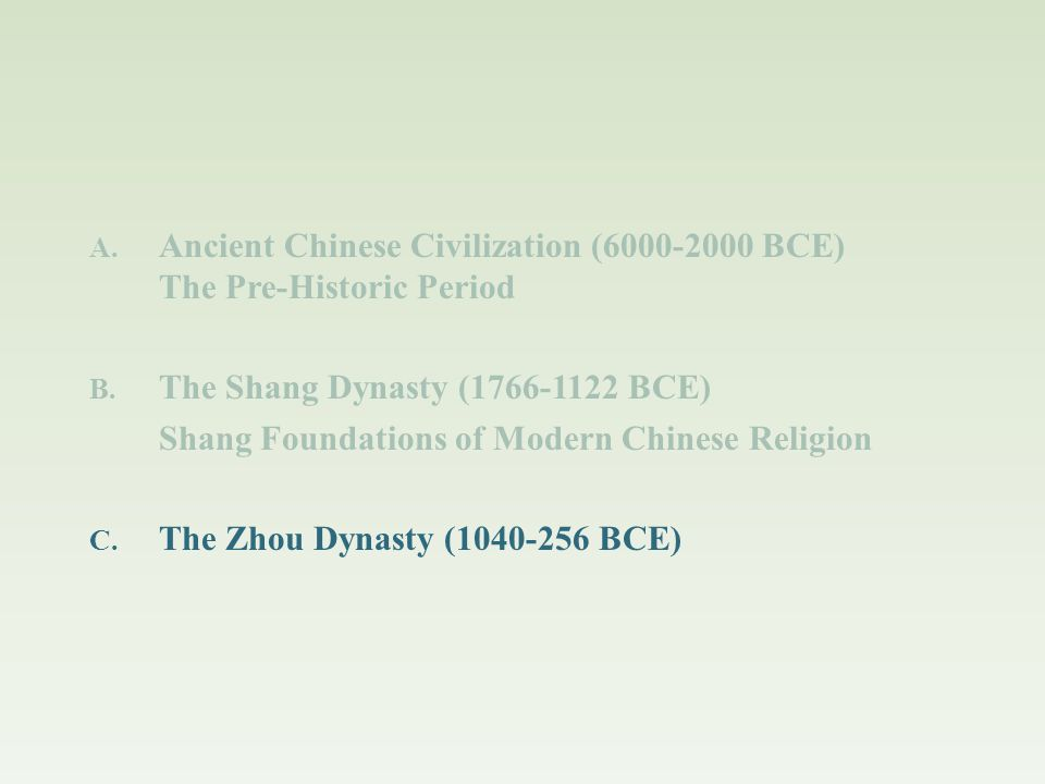 Abiding features of Shang religion Centrality of ancestor worship / spirits of the dead Bureaucratization of the afterworld Offerings of meat, grain, and wine Ritualization of nature Continuum of heaven and earth, dead and living (the cosmos as an inter-related whole) Reciprocity, mutuality Priestly / magical power over the spirit world