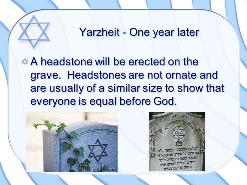 Yarzheit - One year later A headstone will be erected on the grave.