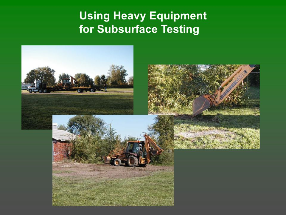 Using Heavy Equipment for Subsurface Testing