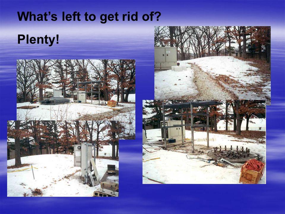 What's left to get rid of? Plenty!