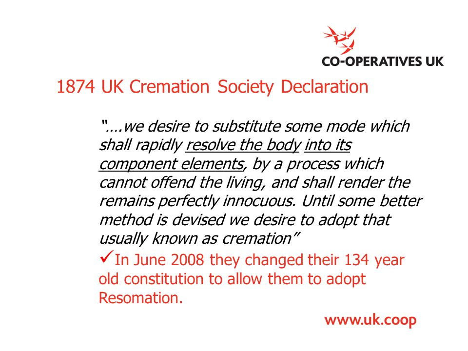 """1874 UK Cremation Society Declaration """"….we desire to substitute some mode which shall rapidly resolve the body into its component elements, by a proc"""