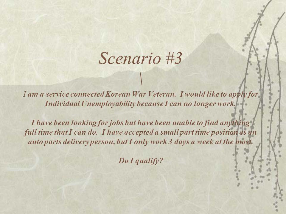 Scenario #3 \ I am a service connected Korean War Veteran.