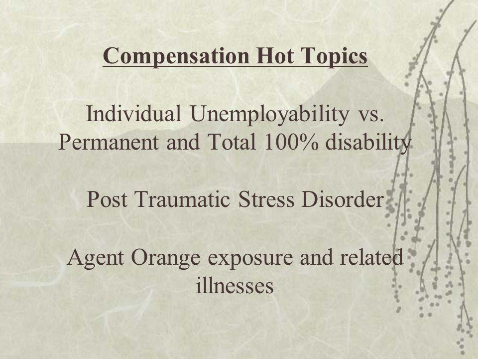 Compensation Hot Topics Individual Unemployability vs.
