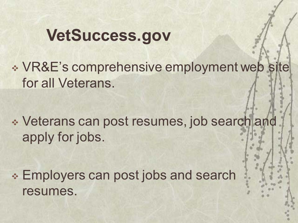 VetSuccess.gov  VR&E's comprehensive employment web site for all Veterans.