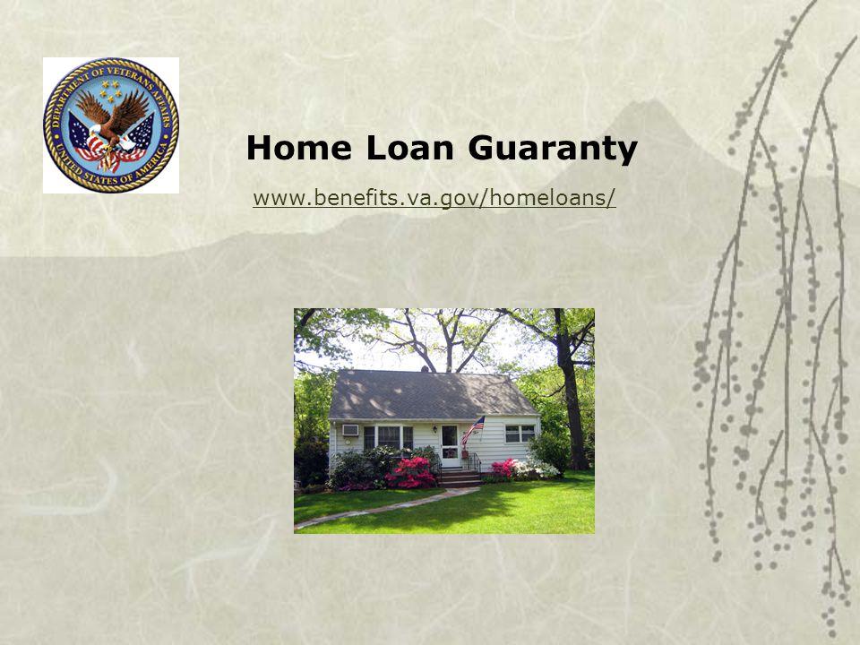 Home Loan Guaranty www.benefits.va.gov/homeloans/