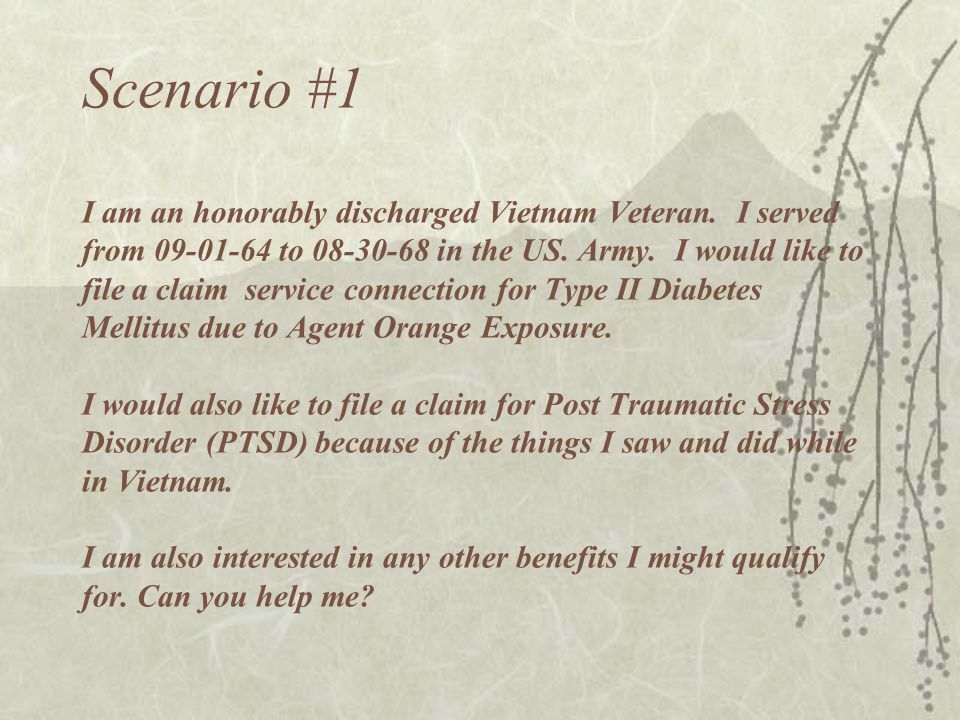 Scenario #1 I am an honorably discharged Vietnam Veteran.
